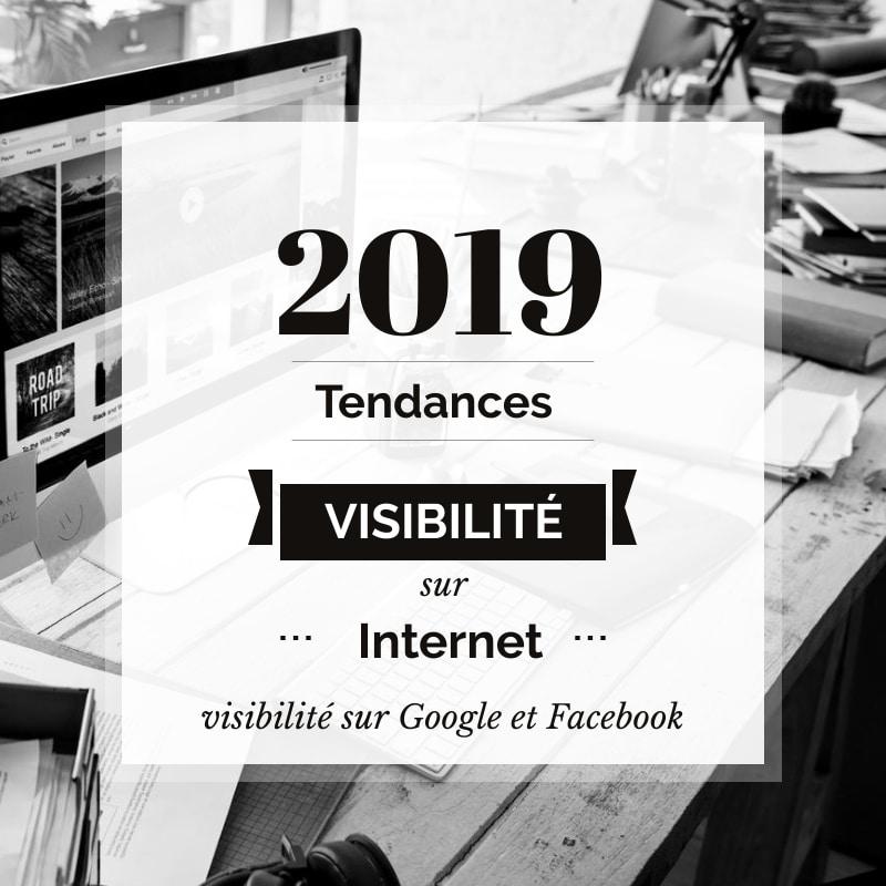 Tendances visibilité sur internet en 2019